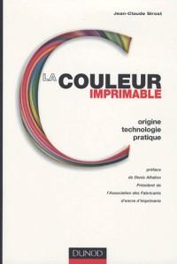 La couleur imprimable : Origine, technologie, pratique