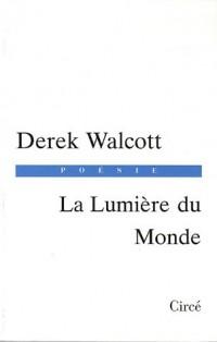 La Lumière du Monde : Edition bilingue français-anglais