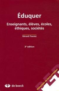 Eduquer : Enseignants, élèves, écoles, éthiques, sociétés