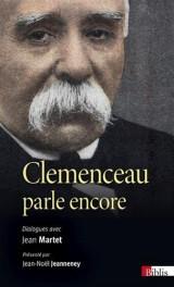 Clemenceau parle encore. Dialogues avec Jean Martet [Poche]