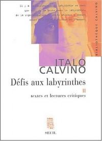 Défis aux labyrinthes, tome 2 : Textes et lectures critiques