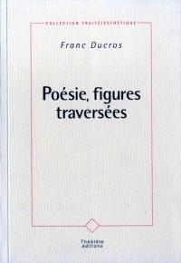 Poésie, figures traversées