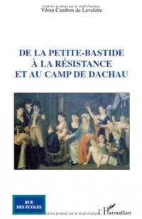 De la Petite Bastide a la Resistance et au Camp de Dachau