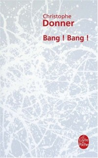 Bang ! Bang !