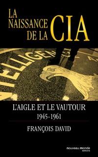 La naissance de la CIA