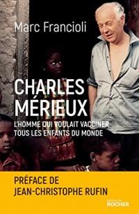 Charles Mérieux: L'homme qui voulait vacciner tous les enfants du monde