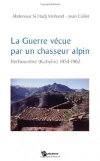 La Guerre Vecue par un Chasseur Alpin