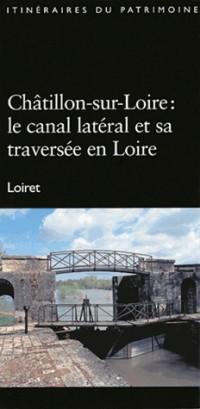 Chatillon-sur-loire, le canal lateral et sa traversée..