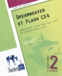 Dreamweaver CS4 et Flash CS4 - Coffret de 2 livres : concevoir sites Web full CSS et animations Flash