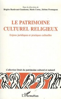 Le patrimoine culturel et religieux : Enjeux juridiques et pratiques culturelles