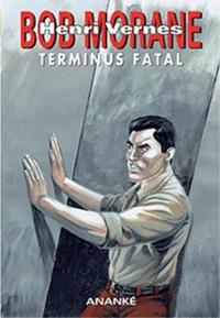 Bob Morane : Terminus Fatal
