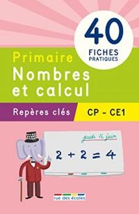 Repères clés : Primaire Nombres et calcul (CP, CE1)