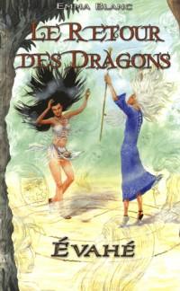 Le retour des dragons, Tome 1 : Evahé