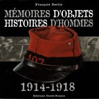 Mémoires d'objets, histoires d'hommes 1914-1918