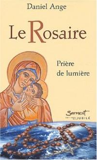 Le Rosaire : Prière de lumière
