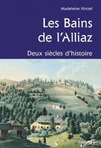 Les Bains de l'Alliaz, Deux Siecles d'Histoire