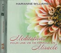 Méditations pour une vie de miracle en miracle (2CD audio)