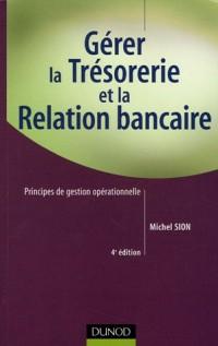 Gérer la trésorerie et la relation bancaire : Principes de gestion opérationnelle