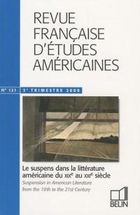 Revue française d'études américaines, N° 121, 3e trimestre : Le suspens dans la littérature américaine du XIXe au XXIe siècle