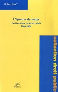 L'épreuve du temps : Ecrits autour du droit public 1966-2006