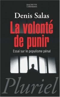 La volonté de punir : Essai sur le populisme pénal