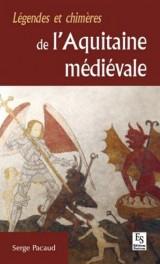 Légendes et chimères de l'Aquitaine médiévale