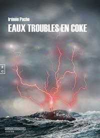 Coke en Eaux Troubles