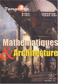 Tangente Hors-Série N° 14 : Mathématiques & Architecture