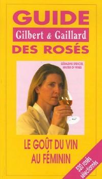 Guide des rosés Gilbert et Gaillard : Le goût du vin au féminin