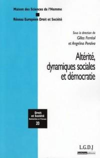 Altérité, dynamiques sociales et démocratie