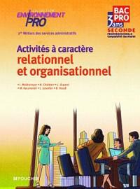 Activités à caractère relationnel et organisationnel 2e Bac pro 3 ans