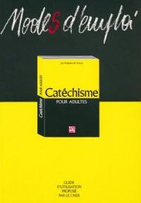 Modes d'emploi du Catéchisme pour adultes