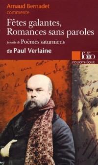 Arnaud Bernaudet commente Fêtes galantes, Romances sans paroles précédé de Poèmes saturniens