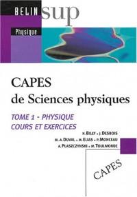 Capes de sciences physiques, tome 1 : Physique, cours et exercices