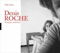 Denis Roche. Photolalies (1964-2010)