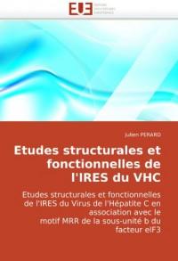 Etudes structurales et fonctionnelles de l'IRES du VHC: Etudes structurales et fonctionnelles de l'IRES du Virus de l'Hépatite C en association avec le motif MRR de la sous-unité b du facteur eIF3