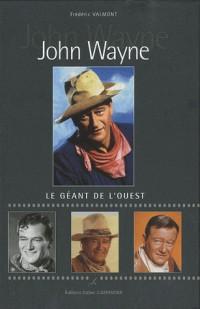 John Wayne : Le géant de l'ouest