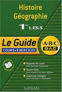 Guide ABC : Histoire-Géographie 1ère L, ES, S