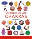 La biblia de los chakras / The Chakra Bible: Guia Definitiva Para Trabajar Con Los Chakras / The Definitive Guide to Chakra Energy