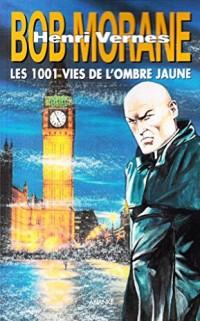 Bob Morane : Les 1001 Vies de l'Ombre Jaune