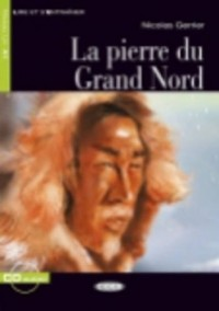 La pierre du Grand Nord (1CD audio)