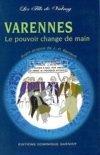 Varennes, le pouvoir change de main