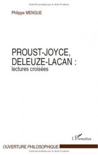 Proust-Joyce, Deleuze-Lacan : Lectures croisées