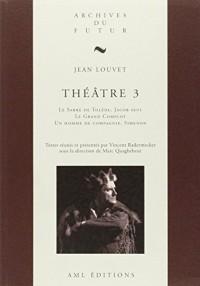 Théâtre 3 Jean Louvet