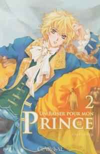 Un baiser pour mon prince, Tome 2 :