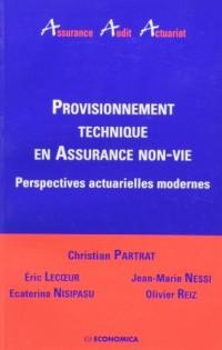 Provisionnement Technique en Assurance Non-Vie - Perspectives actuarielles modernes
