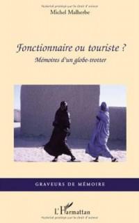 Fonctionnaire Ou Touriste? Memoires d'un Globe-Trotter
