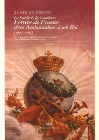 La Suède & les Lumières : lettres de France d'un ambassadeur à son roi (1771-1783)