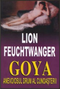 Goya - anevoiosul drum al cunoasterii