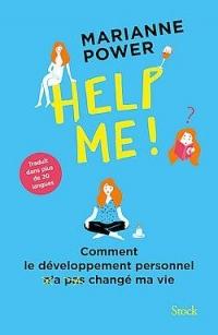 Help me !: Comment le développement personnel n'a pas changé ma vie